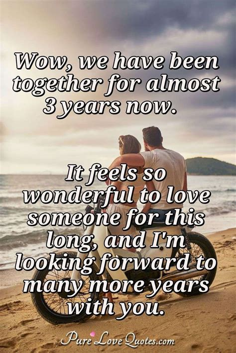 Wow, we have been together for almost 3 years now